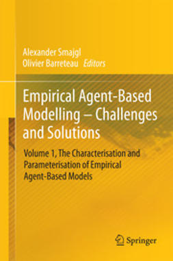 Smajgl, Alexander - Empirical Agent-Based Modelling - Challenges and Solutions, ebook
