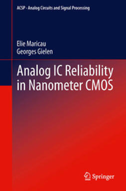 Maricau, Elie - Analog IC Reliability in Nanometer CMOS, ebook