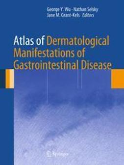 Wu, George Y. - Atlas of Dermatological Manifestations of Gastrointestinal Disease, ebook