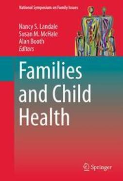 Landale, Nancy S. - Families and Child Health, e-bok