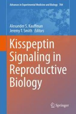 Kauffman, Alexander S. - Kisspeptin Signaling in Reproductive Biology, ebook