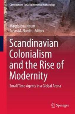 Naum, Magdalena - Scandinavian Colonialism  and the Rise of Modernity, ebook