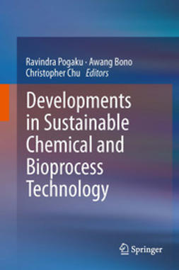 Pogaku, Ravindra - Developments in Sustainable Chemical and Bioprocess Technology, ebook