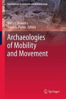 Beaudry, Mary C. - Archaeologies of Mobility and Movement, ebook