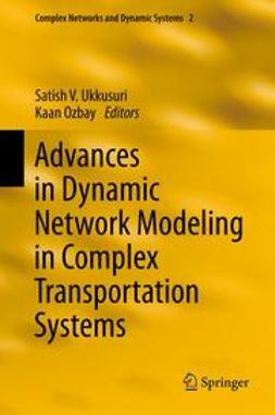 Ukkusuri, Satish V. - Advances in Dynamic Network Modeling in Complex Transportation Systems, ebook