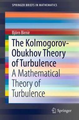 Birnir, Bjorn - The Kolmogorov-Obukhov Theory of Turbulence, ebook