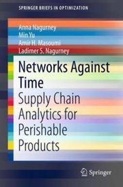 Nagurney, Anna - Networks Against Time, ebook