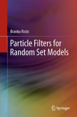 Ristic, Branko - Particle Filters for Random Set Models, ebook
