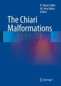 Tubbs, R. Shane - The Chiari Malformations, ebook