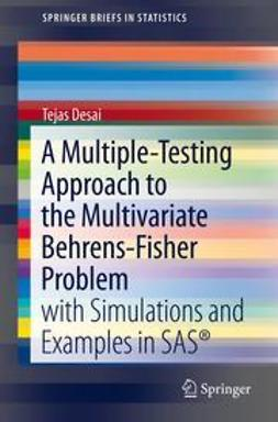Desai, Tejas - A Multiple-Testing Approach to the Multivariate Behrens-Fisher Problem, ebook