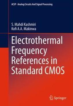 Kashmiri, S. Mahdi - Electrothermal Frequency References in Standard CMOS, ebook