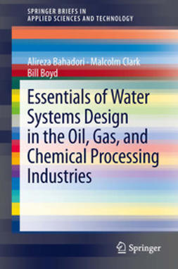 Bahadori, Alireza - Essentials of Water Systems Design in the Oil, Gas, and Chemical Processing Industries, e-kirja