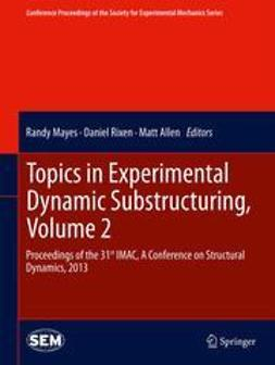 Mayes, Randy - Topics in Experimental Dynamic Substructuring, Volume 2, ebook