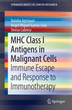 Aptsiauri, Natalia - MHC Class I Antigens In Malignant Cells, ebook