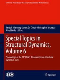 Allemang, Randall - Special Topics in Structural Dynamics, Volume 6, ebook