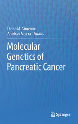 Simeone, Diane M. - Molecular Genetics of Pancreatic Cancer, ebook