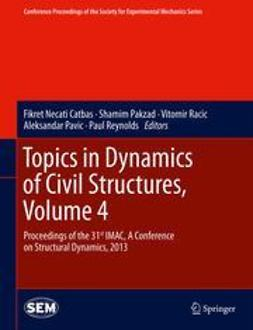 Catbas, Fikret Necati - Topics in Dynamics of Civil Structures, Volume 4, e-bok