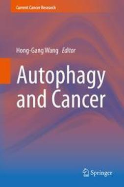 Wang, Hong-Gang - Autophagy and Cancer, ebook