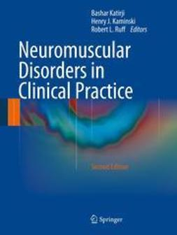 Katirji, Bashar - Neuromuscular Disorders in Clinical Practice, e-bok