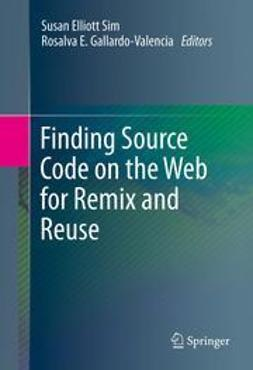 Sim, Susan Elliott - Finding Source Code on the Web for Remix and Reuse, ebook