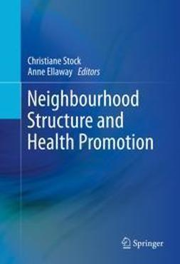 Stock, Christiane - Neighbourhood Structure and Health Promotion, ebook