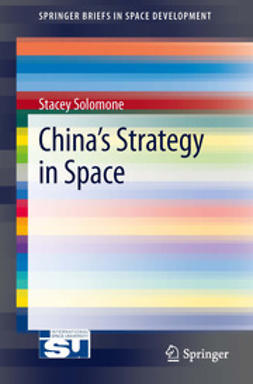 Solomone, Stacey - China's Strategy in Space, e-bok