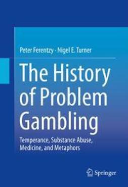 Ferentzy, Peter - The History of Problem Gambling, e-bok