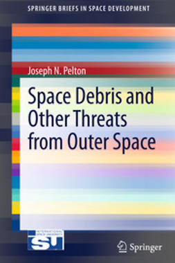 Pelton, Joseph N. - Space Debris and Other Threats from Outer Space, e-kirja