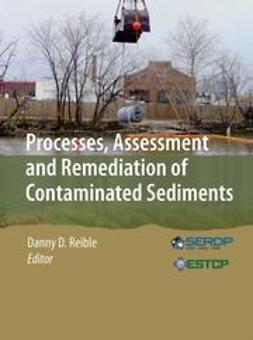 Reible, Danny D. - Processes, Assessment and Remediation of Contaminated Sediments, e-kirja