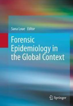Loue, Sana - Forensic Epidemiology in the Global Context, e-bok