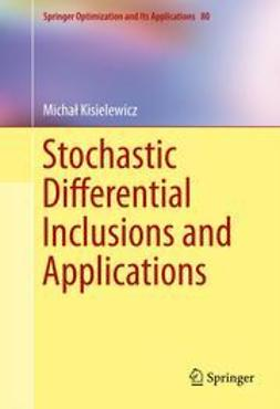 Kisielewicz, Michał - Stochastic Differential Inclusions and Applications, ebook