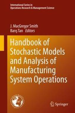 Smith, J. MacGregor - Handbook of Stochastic Models and Analysis of Manufacturing System Operations, e-kirja