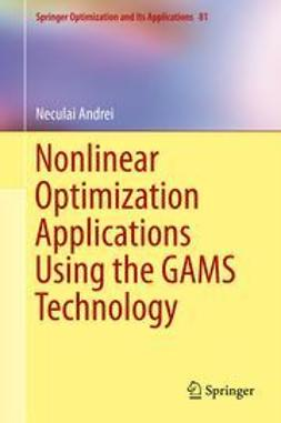 Andrei, Neculai - Nonlinear Optimization Applications Using the GAMS Technology, ebook