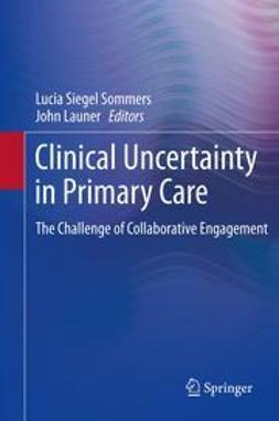 Sommers, Lucia Siegel - Clinical Uncertainty in Primary Care, e-bok