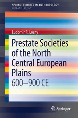 Lozny, Ludomir R - Prestate Societies of the North Central European Plains, ebook