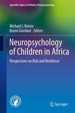 Boivin, Michael J. - Neuropsychology of Children in Africa, e-kirja