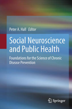 Hall, Peter A. - Social Neuroscience and Public Health, e-bok