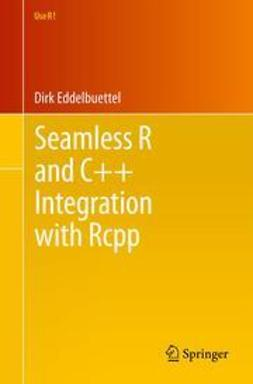 Eddelbuettel, Dirk - Seamless R and C++ Integration with Rcpp, e-kirja