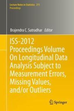 Sutradhar, Brajendra C. - ISS-2012 Proceedings Volume On Longitudinal Data Analysis Subject to Measurement Errors, Missing Values, and/or Outliers, ebook