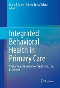 Talen, Mary R. - Integrated Behavioral Health in Primary Care, ebook