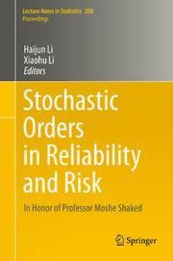 Li, Haijun - Stochastic Orders in Reliability and Risk, ebook