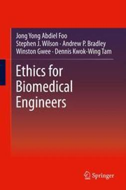 Foo, Jong Yong Abdiel - Ethics for Biomedical Engineers, ebook