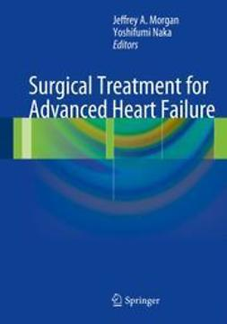 Morgan, Jeffrey A. - Surgical Treatment for Advanced Heart Failure, ebook