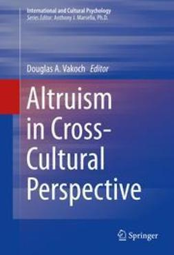 Vakoch, Douglas A. - Altruism in Cross-Cultural Perspective, ebook