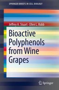 Stuart, Jeffrey A - Bioactive Polyphenols from Wine Grapes, ebook
