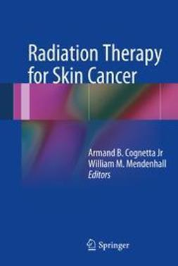 Jr., Armand B. Cognetta - Radiation Therapy for Skin Cancer, ebook