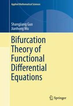 Shangjiang, Guo - Bifurcation Theory of Functional Differential Equations, ebook