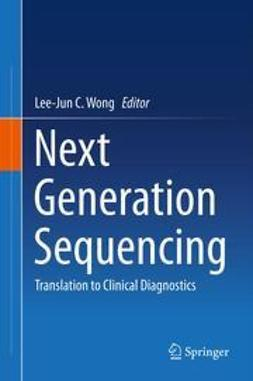 Wong, Lee-Jun C. - Next Generation Sequencing, ebook
