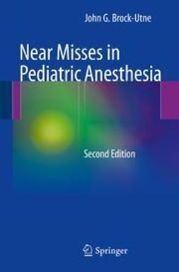 Brock-Utne, John G. - Near Misses in Pediatric Anesthesia, e-kirja