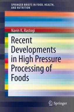 Rastogi, Navin K - Recent Developments in High Pressure Processing of Foods, e-bok